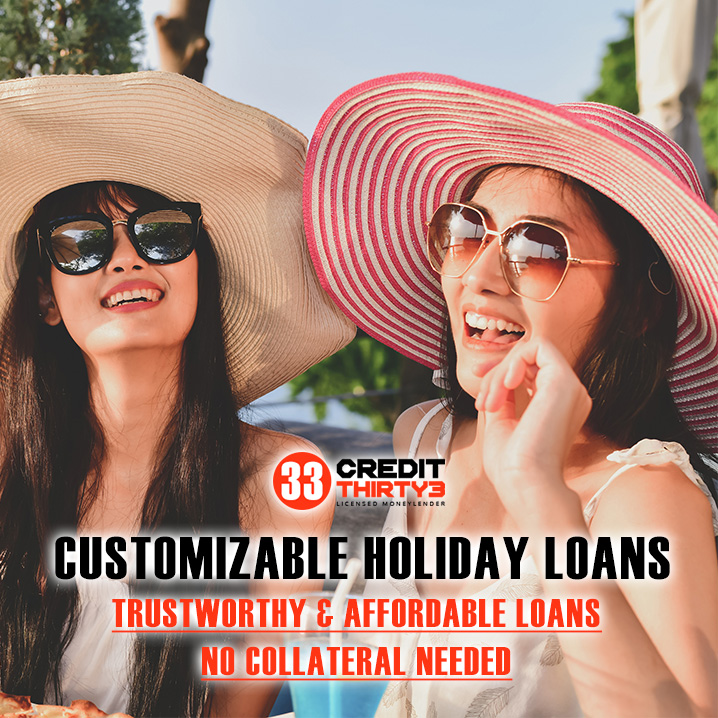 Customizable-Holiday-Loan-Credit-Thirty3-Singapore-Licensed-Moneylender-Best-Cheap-Loans