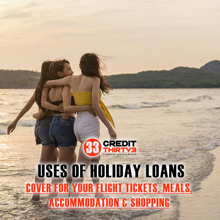 What-Can-Holiday-Loans-Cover-What-Can-I-Use-Holiday-Loans-For-Credit-Thirty3-Singapore-Licensed-Moneylender