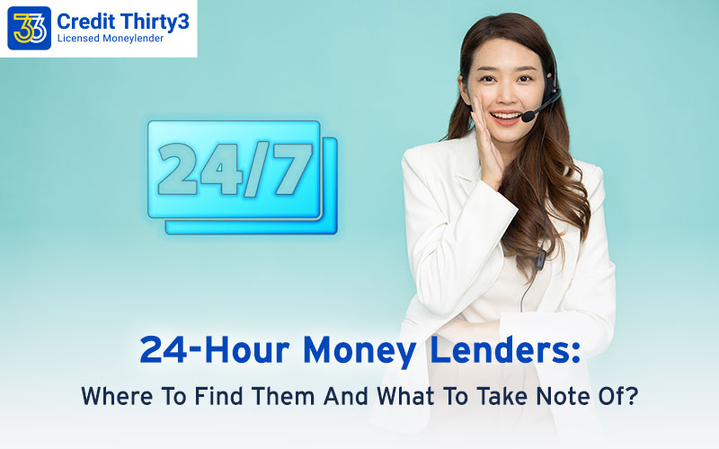 24-Hour Money Lenders In Singapore: Where To Find Them And What To Take Note Of