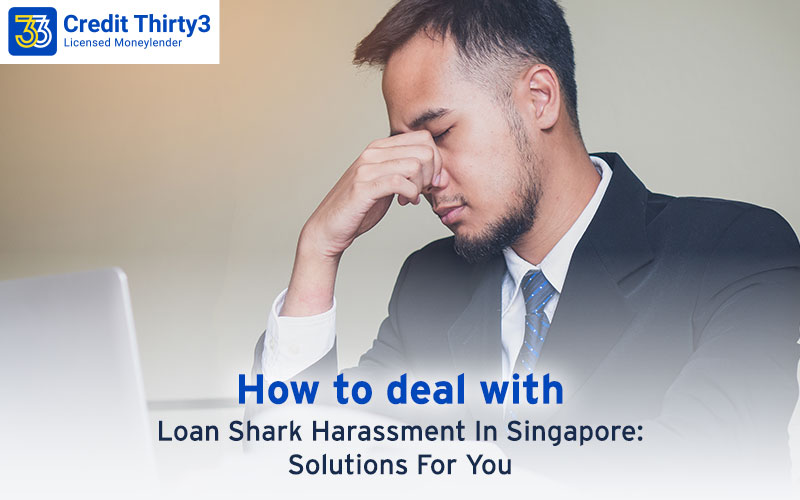 How To Deal With Loan Shark Harassment In Singapore: 5 Solutions For You