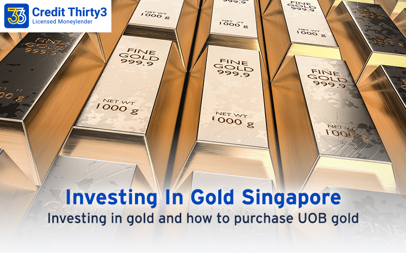 Start Growing Your Wealth: Investing In Gold And How To Purchase UOB Gold In Singapore