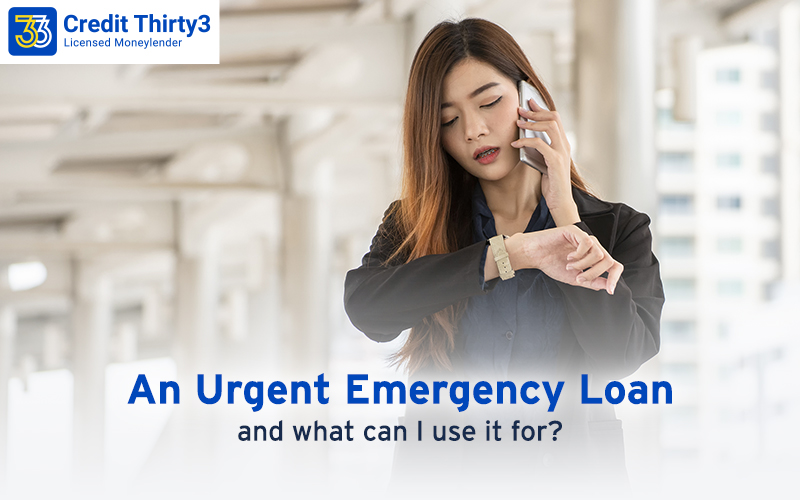 What Is An Urgent Emergency Loan And What Can I Use It For?